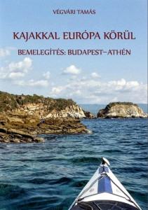 Kajakkal Europa körül - Bemelegítés: Budaest - Athén